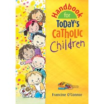 Handbook for Todays Catholic Children